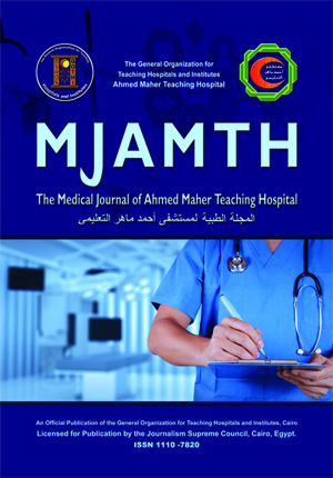 The Medical Journal of Ahmed Maher Teaching Hospital
